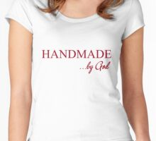 Handmade by God   Women's Fitted Scoop T-Shirt