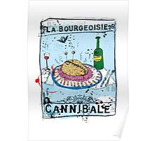 La bourgeoisie Cannibale Poster