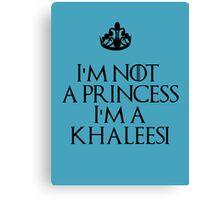 I'm a Khaleesi Canvas Print