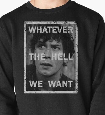 Bellamy - The 100 - Whatever the hell we want Pullover