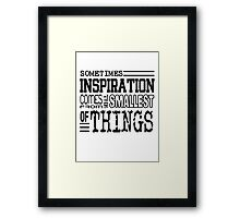 Sometimes Inspiration ... [B/W] Framed Print
