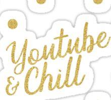 YouTube & Chill - Gold & Glittery Sticker