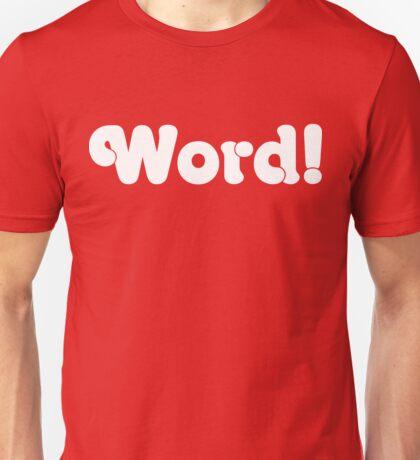 Word! Unisex T-Shirt