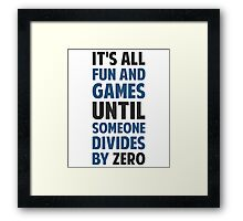 Dividing By Zero Is Not A Game Framed Print