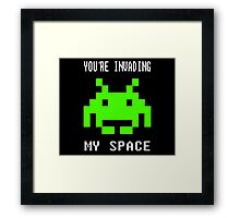 You're Invading My Space - Space Invaders - WhatIf Design and More Framed Print