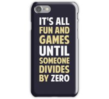 Dividing By Zero Is Not A Game iPhone Case/Skin