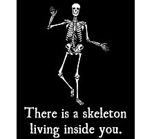 Skeleton Living Inside You Photographic Print