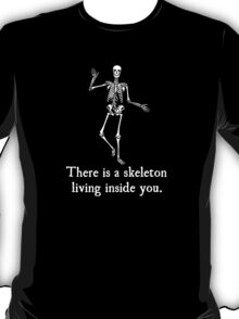 Skeleton Living Inside You T-Shirt