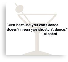Alcohol Confidence Dancing Canvas Print
