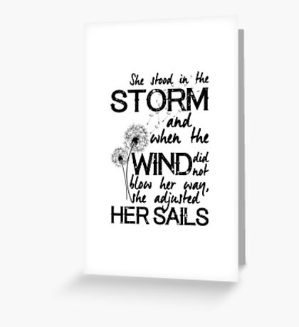 She stood in the storm...beautiful quote Greeting Card
