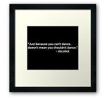 Alcohol Confidence Dancing Framed Print