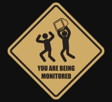 You Are Being Monitored T-Shirt