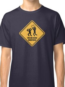 You Are Being Monitored Classic T-Shirt