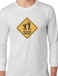 You Are Being Monitored Long Sleeve T-Shirt