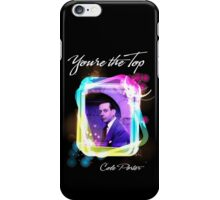 You're the Top iPhone Case/Skin