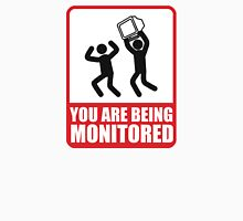 You Are Being Monitored Unisex T-Shirt