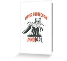 WATER PROTECTOR - STANDING ROCK Greeting Card