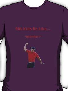 90s Kids Be Like #5 T-Shirt