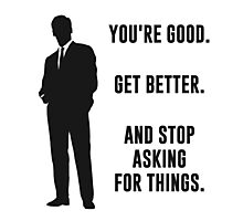 You're Good. Get Better. Business Motivation Photographic Print