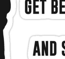 You're Good. Get Better. Business Motivation Sticker