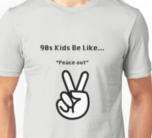 90s Kids Be Like #6 Unisex T-Shirt