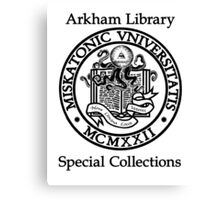 Miskatonic University - Arkham Library Special Collections Canvas Print