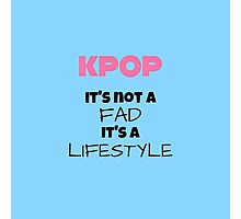 Kpop Is Lifestyle - TEAL Photographic Print