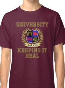 NSP University of Keeping it Real  Classic T-Shirt