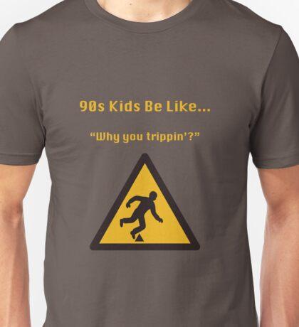 90s Kids Be Like #10 Unisex T-Shirt