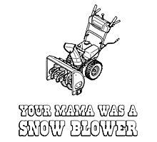 Yo Momma Robot Joke - Mama Was A Snow Blower Photographic Print