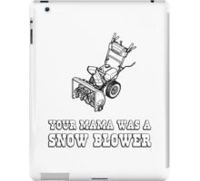 Yo Momma Robot Joke - Mama Was A Snow Blower iPad Case/Skin