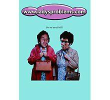 Lady Problems Photographic Print