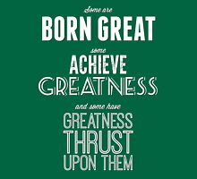 Greatness Unisex T-Shirt