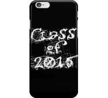 Class of 2015 iPhone Case/Skin