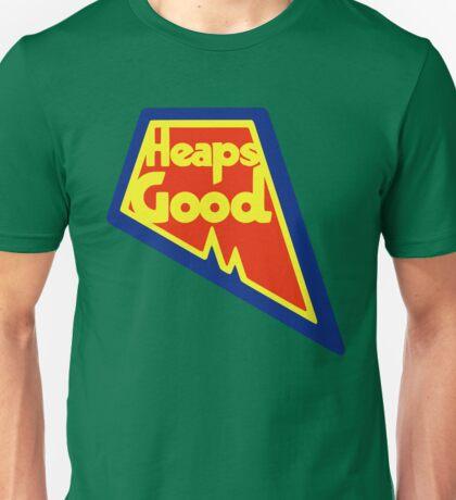 Heaps Good Again Unisex T-Shirt