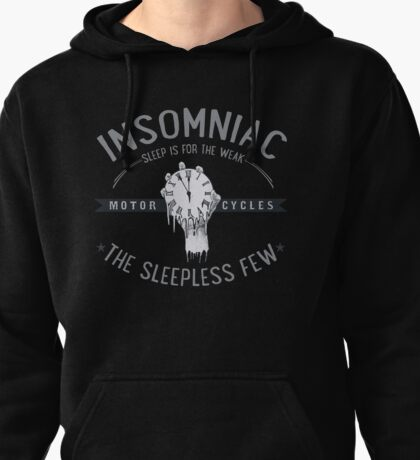 Sleep Is For The Weak Pullover Hoodie