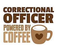 Correctional Officer powered by coffee Photographic Print