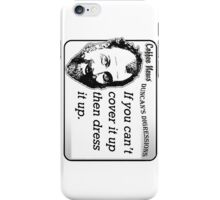 If you can't cover it up then dress it up. iPhone Case/Skin