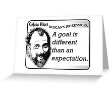 A goal is different than an expectation Greeting Card