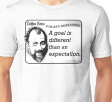 A goal is different than an expectation Unisex T-Shirt