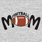 FOOTBALL MOM by mcdba