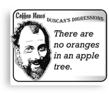There are no oranges in an apple tree Canvas Print