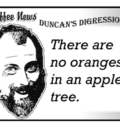 There are no oranges in an apple tree Sticker