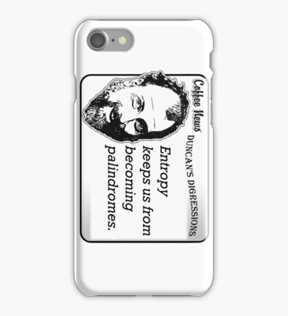 Entropy keeps us from becoming palindromes iPhone Case/Skin
