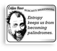 Entropy keeps us from becoming palindromes Canvas Print
