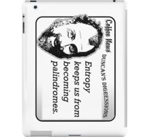 Entropy keeps us from becoming palindromes iPad Case/Skin