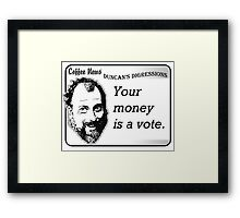 Your money is a vote Framed Print