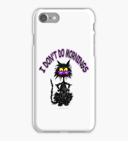 I Don't Do Mornings - Black Cat Tuff Kitty iPhone Case/Skin