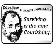 Surviving is the new flourishing Photographic Print