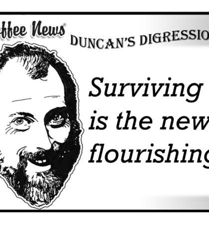 Surviving is the new flourishing Sticker